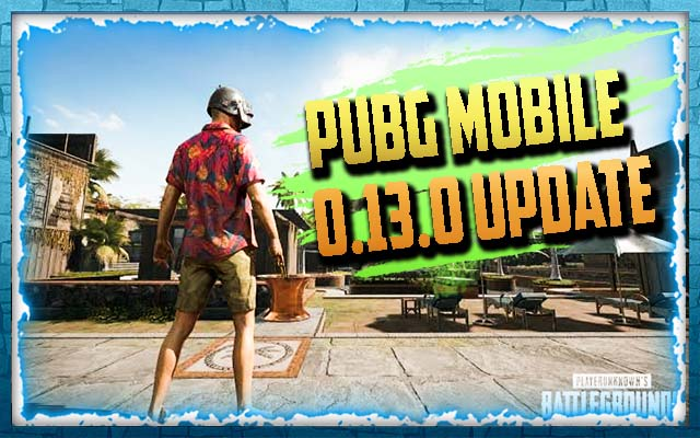 PUBG Mobile 0.13.0 update leaks