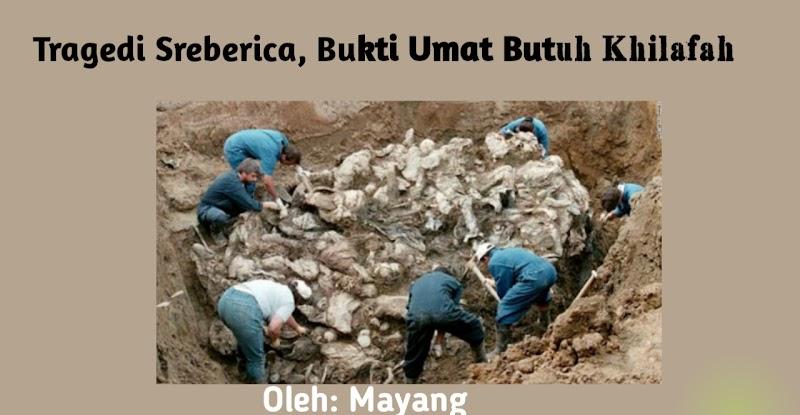 Tragedi Srebrenica, Bukti Kita Butuh Khilafah