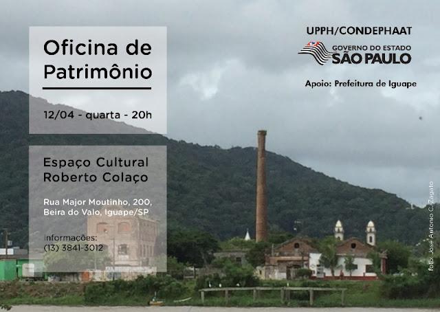 Oficina de Patrimônio UPPH/Condephaat em Iguape entre 10 à 12/04