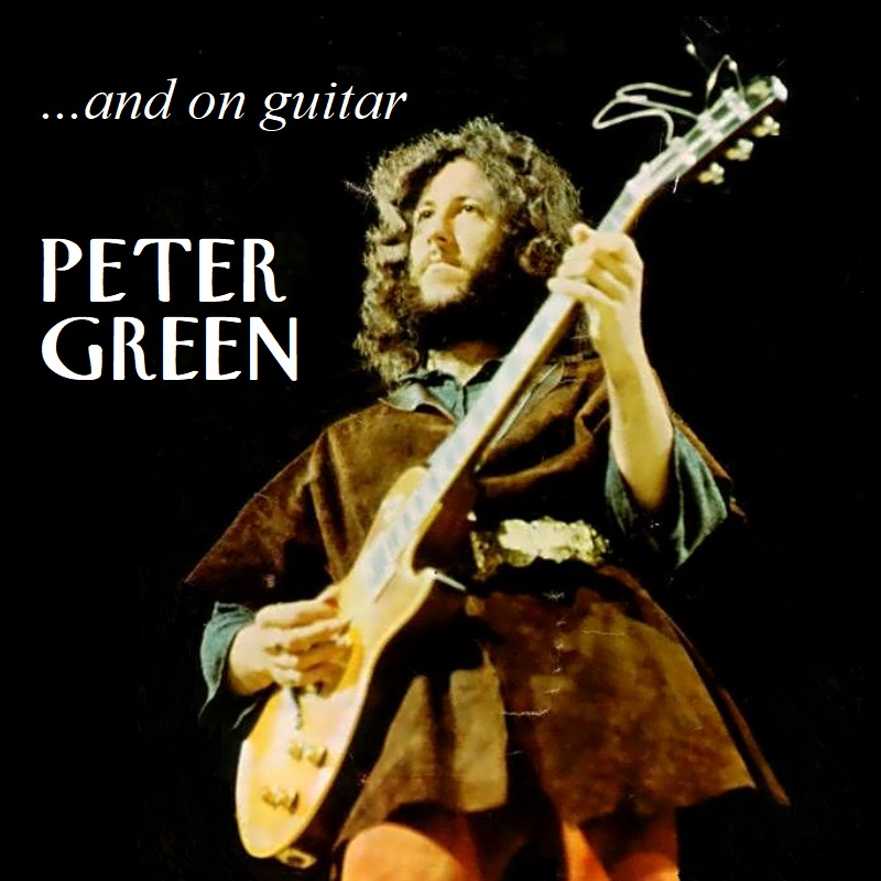 Albums I Wish Existed: Peter Green - ...and on guitar (1971)