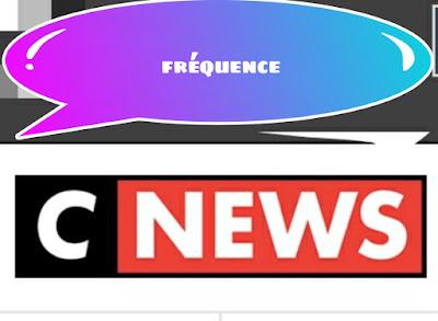 Fréquence CNEWS  France chaine d'actualités économiques, politiques et sociales
