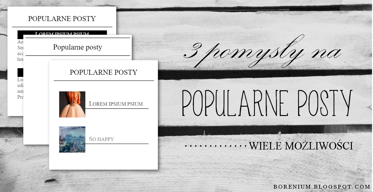 blogger, instrukcja, css, popularne posty, wygląd, design, popular posts,