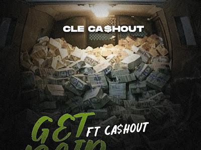 [MUSIC] CLE Cashout - Get Paid Ft Cashout