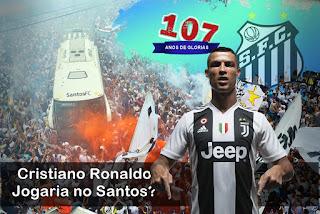 107 ANOS Cristiano Ronaldo Jogaria no Santos - 17 Reforços para o melhor Santos de cada Época