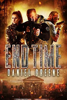 End Time - Book 1 in a thrilling apocalyptic thriller by Daniel Greene