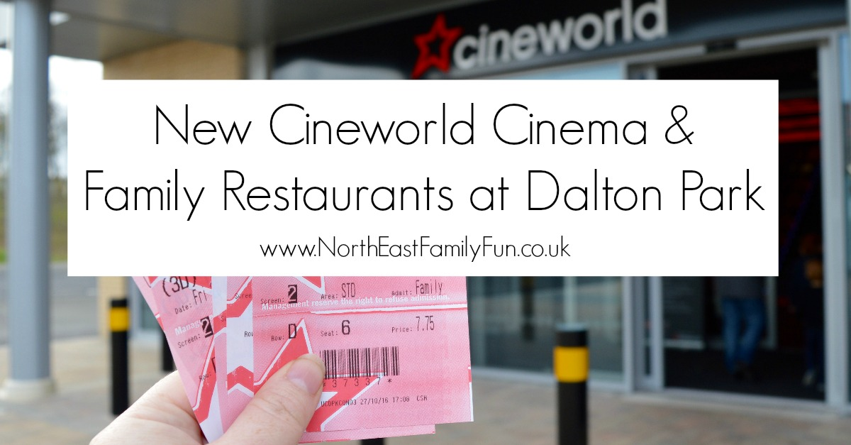 New Cineworld Cinema & Family Restaurants at Dalton Park Retail Outlet in County Durham by North East Family Fun