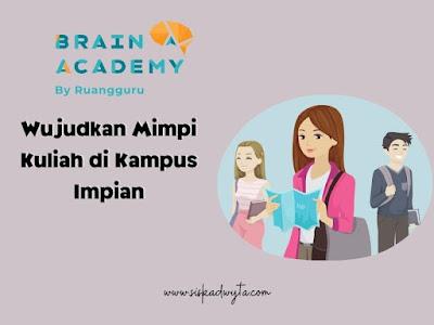 Brain academi wujudkan mimpi kuliah di kampus impian