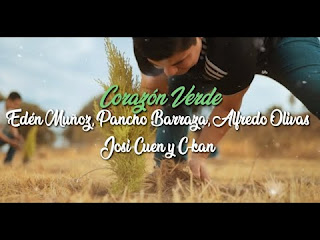 LETRA Corazón Verde Edén Muñoz Pancho Barraza Alfredo Olivas  Josi Cuen C-Kan