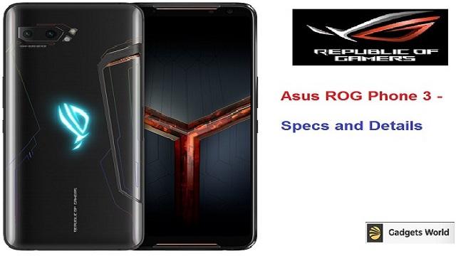 Asus ROG Phone 3: स्पेसिफिकेशन और भारत में कीमत