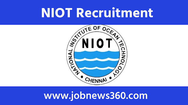 NIOT Chennai Recruitment 2020 for Scientist & Technician