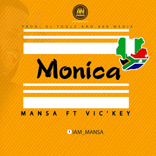 DOWNLOAD MP3: Mansa Ft Vic'Key - Monica ( Refix)