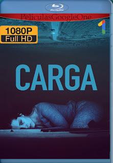 Carga [2018] [1080p BRrip] [Latino-Inglés] [LaPipiotaHD]