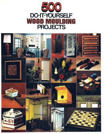 500-Do-It-Yourself Wood Moulding Projects