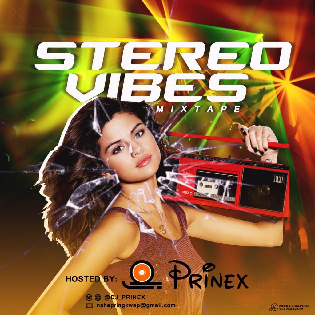 [Mixtape] DJ PRINEX - Stereo Vibes #Arewapublisize