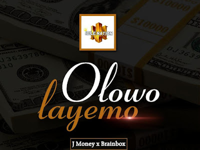 DOWNLOAD MP3: J Money Ft. BrainBox – Olowo Layemo