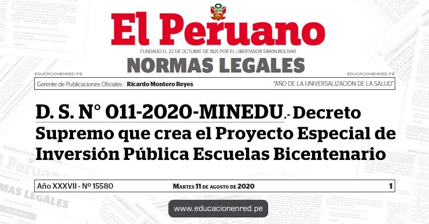 D. S. N° 011-2020-MINEDU.- Decreto Supremo que crea el Proyecto Especial de Inversión Pública Escuelas Bicentenario