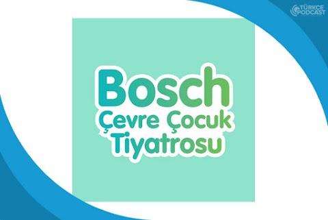 Bosch Çevre Çocuk Tiyatrosu Podcast