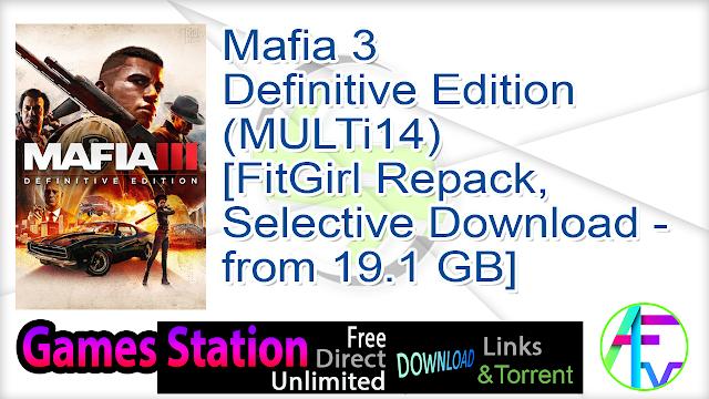 Mafia 3 Definitive Edition (MULTi14) [FitGirl Repack, Selective Download – from 19.1 GB]