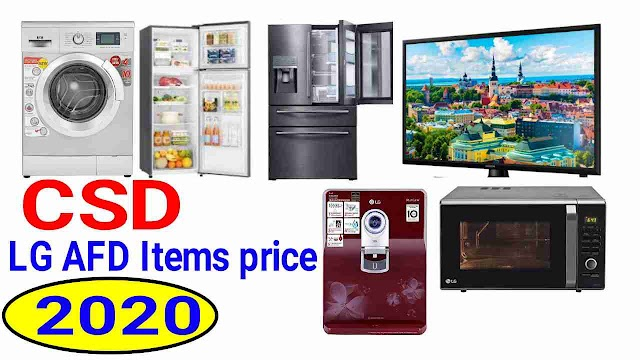 LG Refrigerator Washing Machine LED TV Micro Oven Water Purifier Audio System price in CSD Canteen