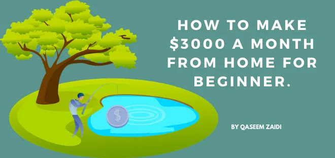 How To Make $3000 A Month From Home For Beginner.