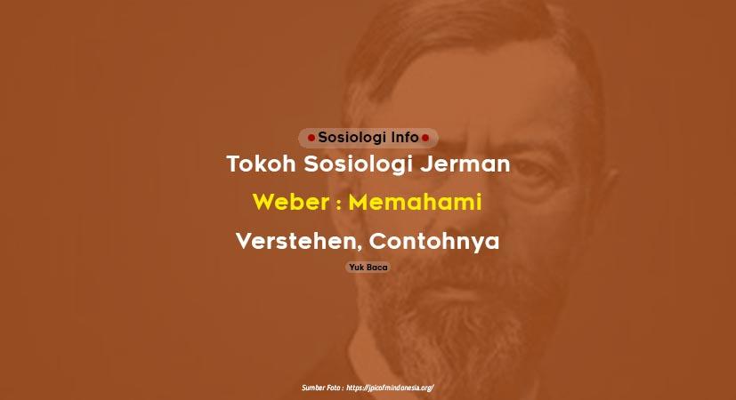 Tokoh Sosiologi Jerman Max Weber : Memahami Verstehen dan Contohnya