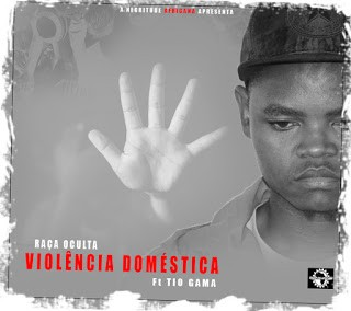 Raça Oculta – Violencia Doméstica (feat. Tio Gama) DOWNLOAD MP3