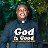 Music: God is Good - Rev. Fr. Joshua Yima Achir