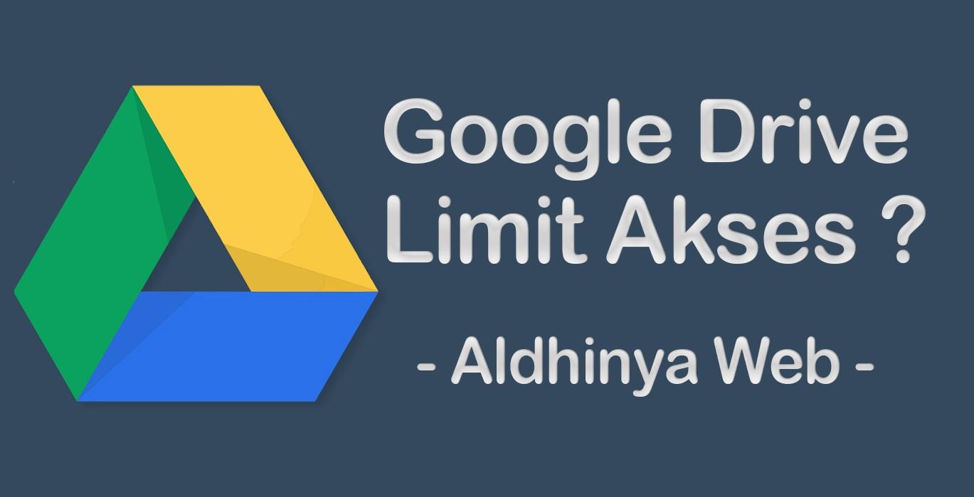 Cara Mudah Download File dari Google Drive yang Limit Akses