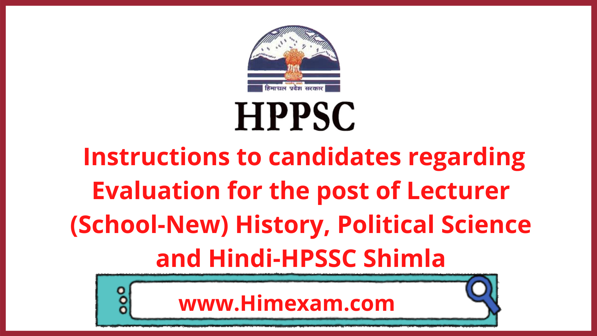 Instructions to candidates regarding Evaluation for the post of Lecturer (School-New) History, Political Science and Hindi-HPSSC Shimla