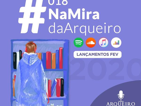 Arqueiro Cast: #NaMiraDaArqueiro 018 (Lançamentos de fevereiro)