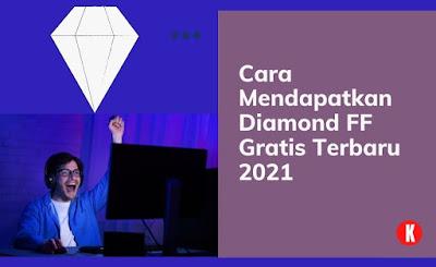Cara Mendapatkan Diamond FF Gratis Terbaru 2021