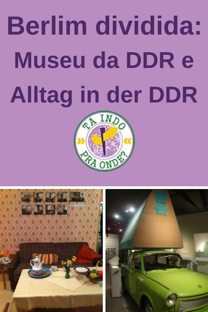 Como eram a Berlim e a Alemanha socialistas? Museum DDR e Alltag in der DDR em Berlim