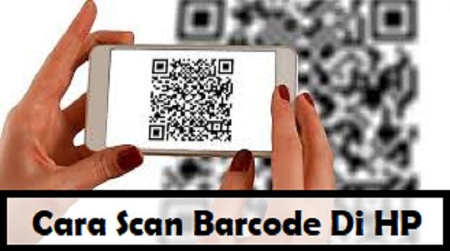 Cara Scan Barcode di HP