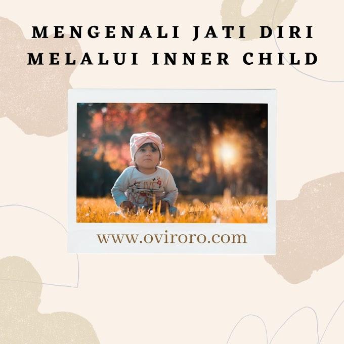 Pentingnya Mengenali Jati Diri Melalui Inner Child