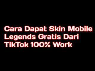 cara mendapatkan skin mobile  gratis dari tiktok