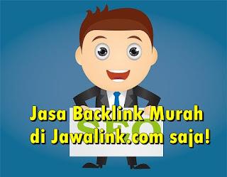 Jasa Backlink Berkualitas di Indonesia hanya di Jawalink.com
