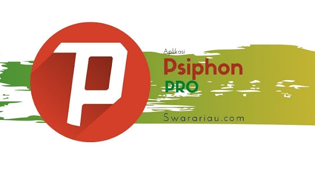 Cara Setting Psiphon Pro Telkomsel Full Speed