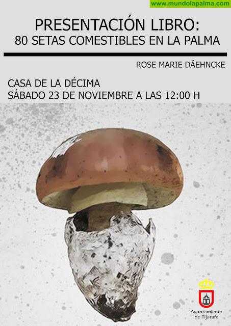 """Rose Marie Dähncke presenta este sábado su libro """"80 setas comestibles en La Palma"""" en Tijarafe"""