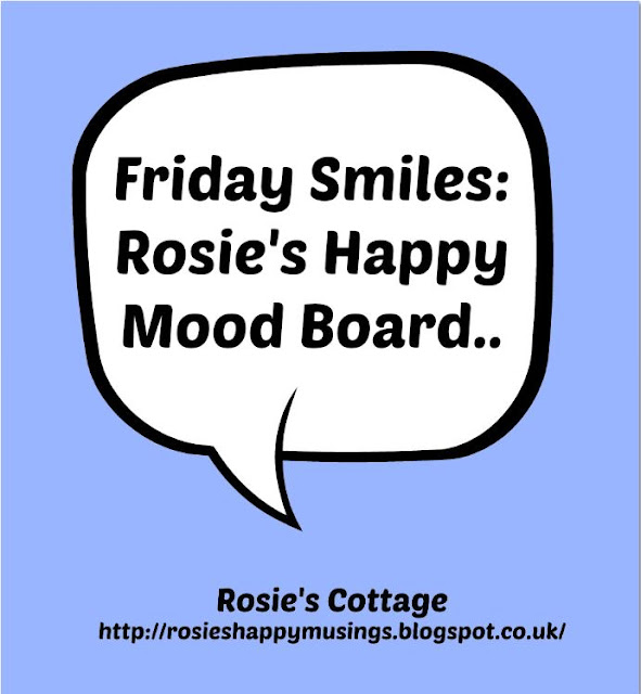 Friday Smiles Rosies Happy Mood Board