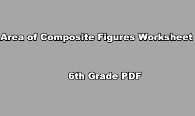 Area of Composite Figures Worksheet 6th Grade PDF.