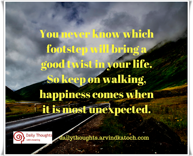 footstep, happiness, walking, unexpected, daily quote,