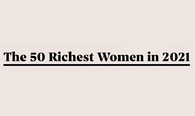 World's wealthiest women in 2021