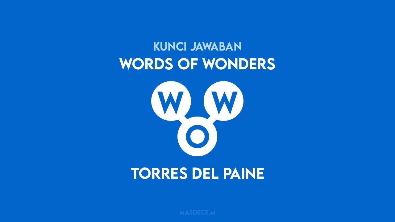 Jawaban Words of Wonders Torres del Paine