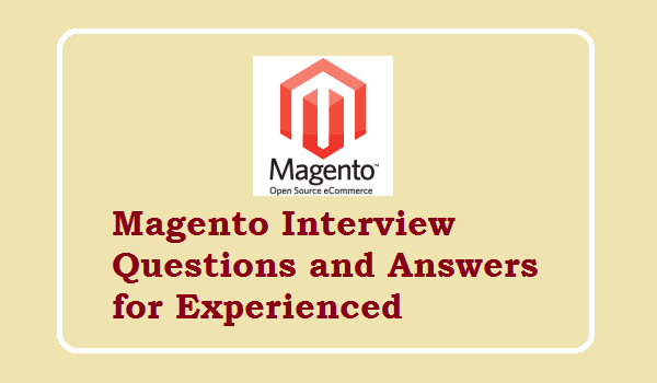 Magento interview questions and answers for experienced
