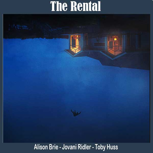 The Rental, Film The Rental, Sinopsis The Rental, Trailer The Rental, Review The Rental, Download Poster The Rental