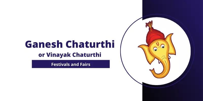 Ganesh Chaturthi 2021 - Festivals and Fairs