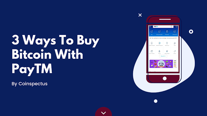 Top 3 Exchange To Buy Bitcoin With PayTM In India