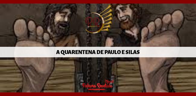 A QUARENTENA DE PAULO E SILAS