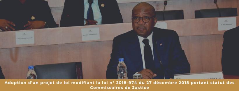 Adoption d'un projet de loi modifiant la loi n° 2018-974 du 27 décembre 2018 portant statut des Commissaires de Justice