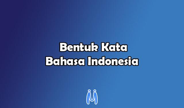 apa saja bentuk kata dalam bahasa indonesia?
